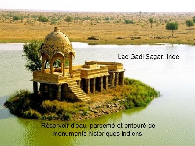 Lac Gadi Sagar, Inde         Lac Bramant, , Savoie,                  FranceRéservoir deau, parsemé et entouré de   monumen...