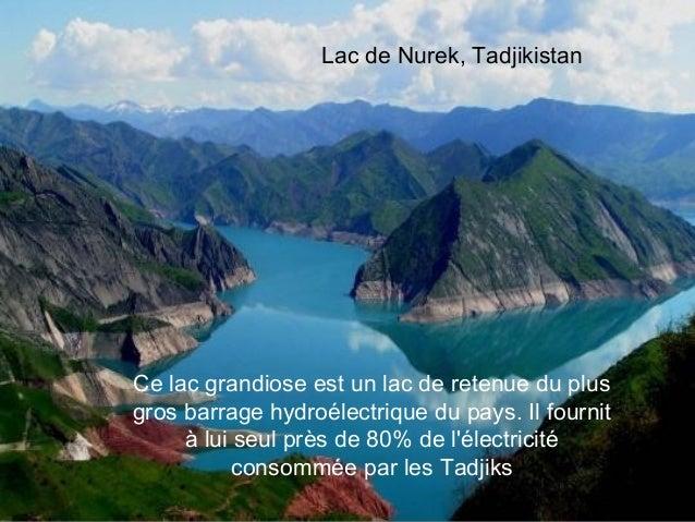 Lac de Nurek, TadjikistanCe lac grandiose est un lacde retenue du plusgros barrage hydroélectrique du pays. Il fournit   ...
