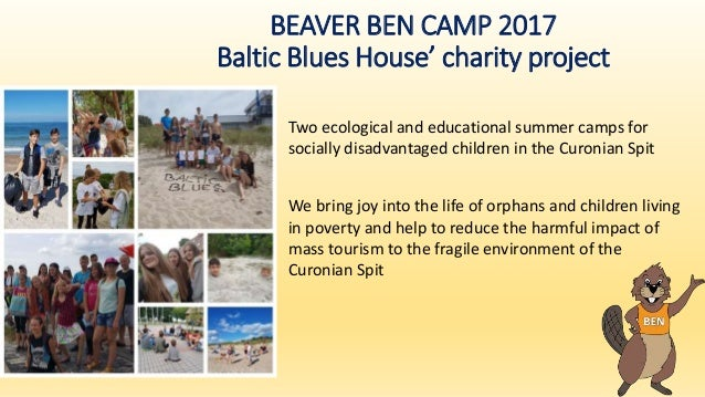 BEAVER BEN CAMP 2017 Baltic Blues House' charity project Two ecological and educational summer camps for socially disadvan...