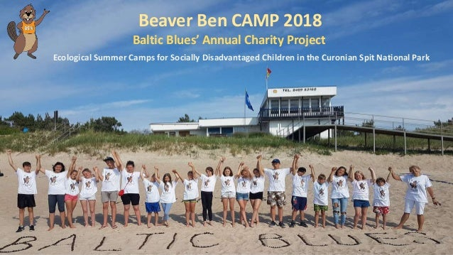 Beaver Ben CAMP 2018 Ecological Summer Camps for Socially Disadvantaged Children in the Curonian Spit National Park Baltic...