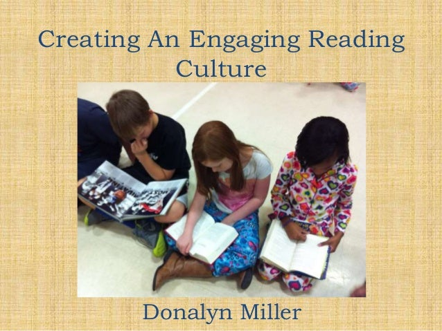 Creating An Engaging Reading Culture Donalyn Miller