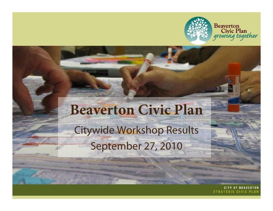 Beaverton Civic Plan Citywide Workshop Results September 27, 2010