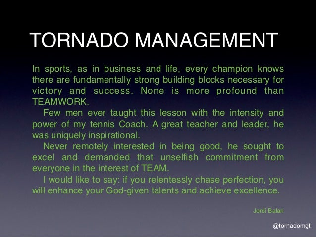 TORNADO MANAGEMENTIn sports, as in business and life, every champion knowsthere are fundamentally strong building blocks n...