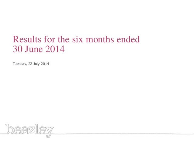 1 Cover Results for the six months ended 30 June 2014 Tuesday, 22 July 2014