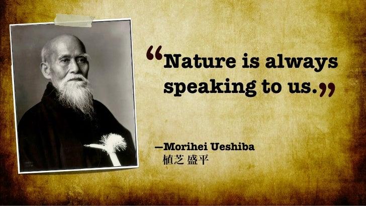 """""""Study the teachings of thepine tree, the bamboo, andthe plum blossom.                   """"             —Morihei Ueshiba"""