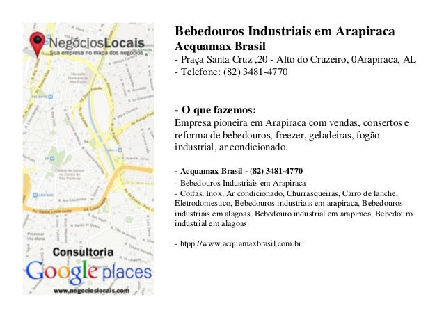 Bebedouros Industriais em ArapiracaAcquamax Brasil- Praça Santa Cruz ,20 - Alto do Cruzeiro, 0Arapiraca, AL- Telefone: (82...