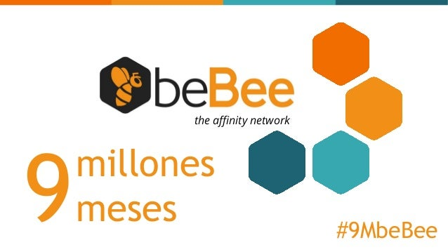 millones meses9 the affinity network #9MbeBee