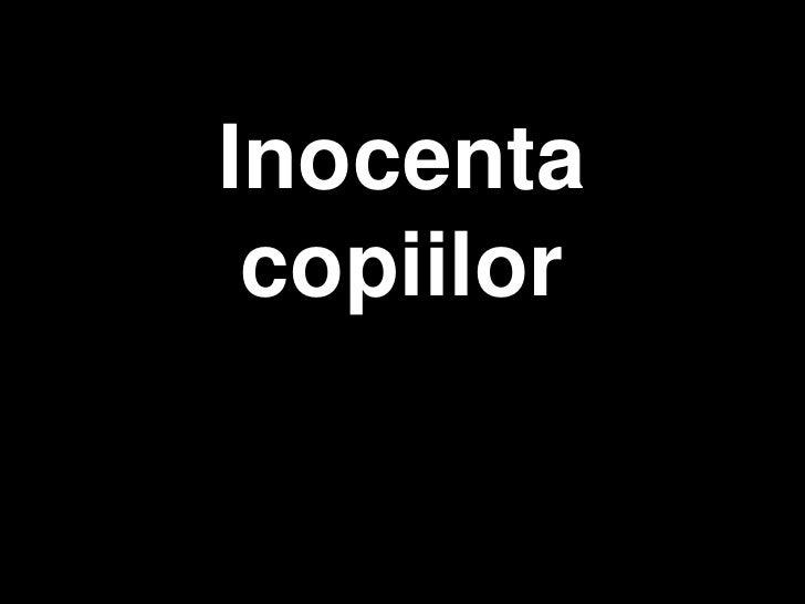 Inocenta<br />copiilor<br />