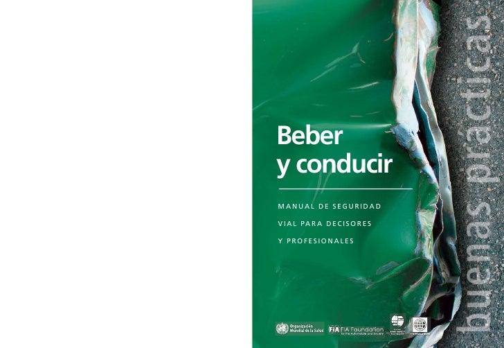 buenas prácticasBebery conducirManual de seguridadv i a l pa r a d e c i s o r e sy profesionales