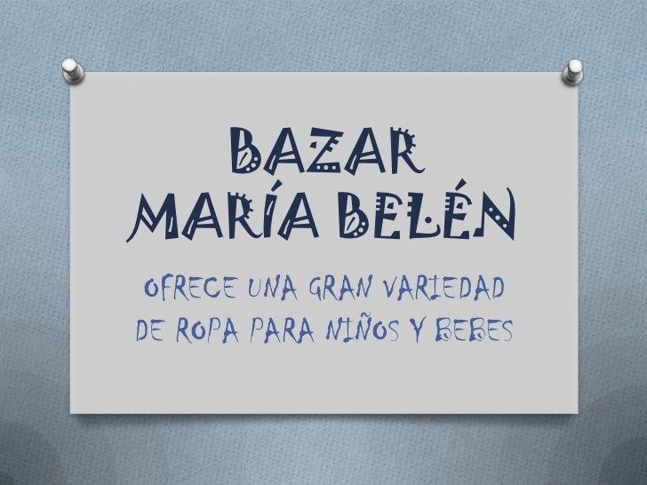 BAZARMARÍA BELÉN OFRECE UNA GRAN VARIEDADDE ROPA PARA NIÑOS Y BEBES