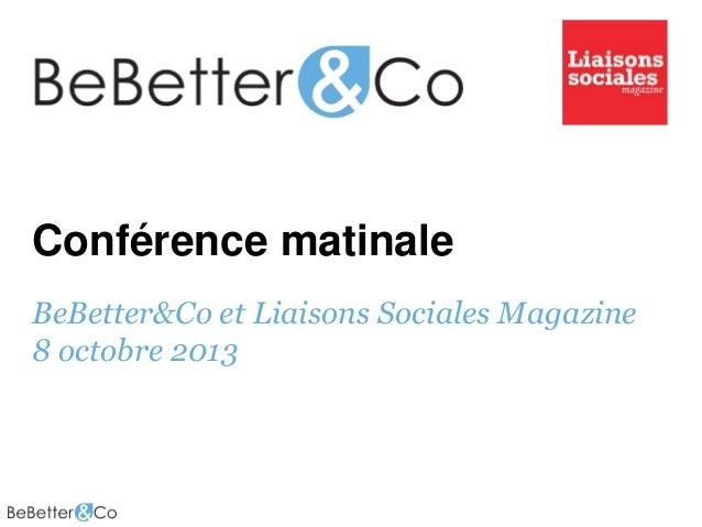 Conférence matinale BeBetter&Co et Liaisons Sociales Magazine 8 octobre 2013