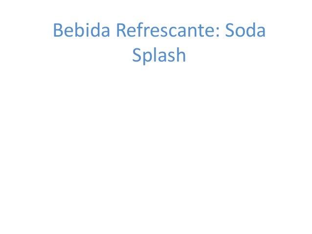 Bebida Refrescante: Soda Splash