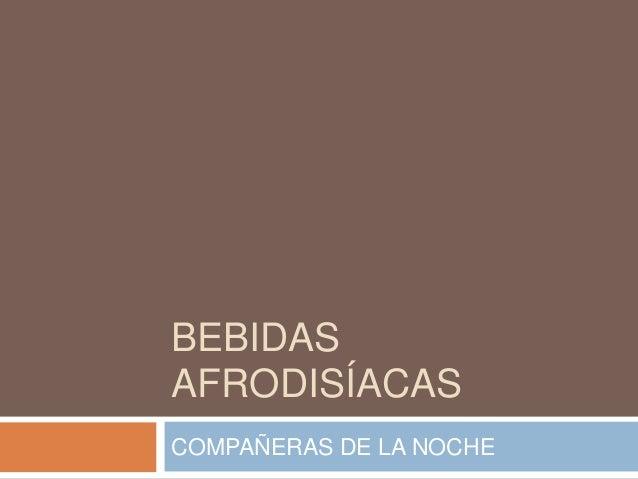 BEBIDASAFRODISÍACASCOMPAÑERAS DE LA NOCHE