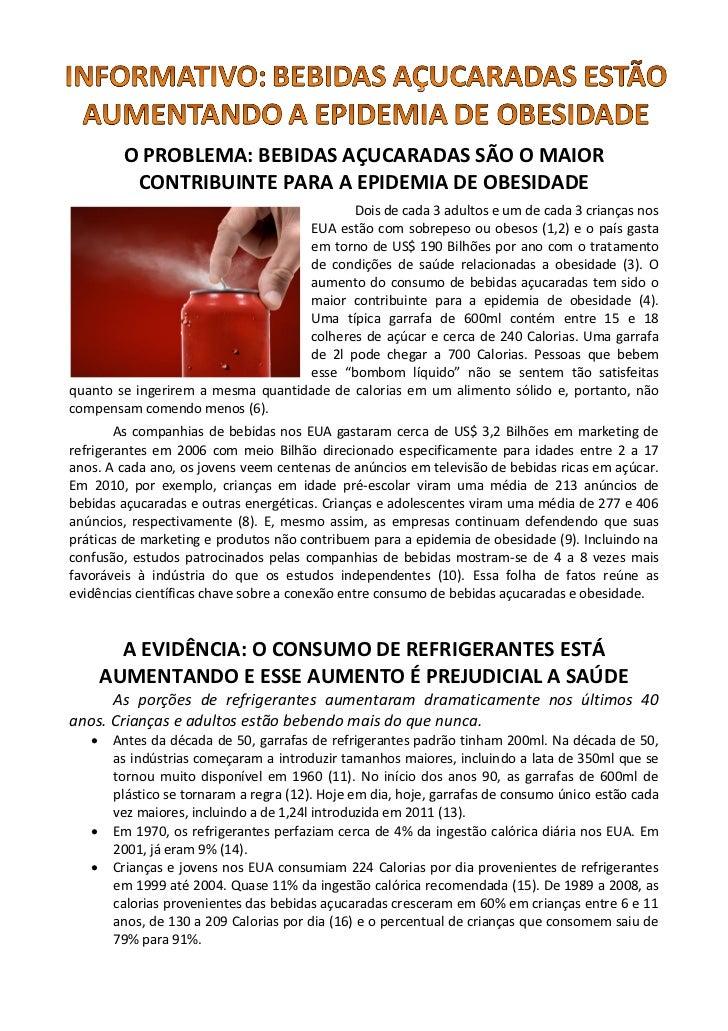 O PROBLEMA: BEBIDAS AÇUCARADAS SÃO O MAIOR         CONTRIBUINTE PARA A EPIDEMIA DE OBESIDADE                              ...