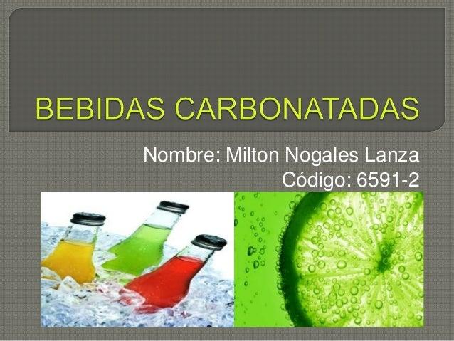 Nombre: Milton Nogales Lanza Código: 6591-2