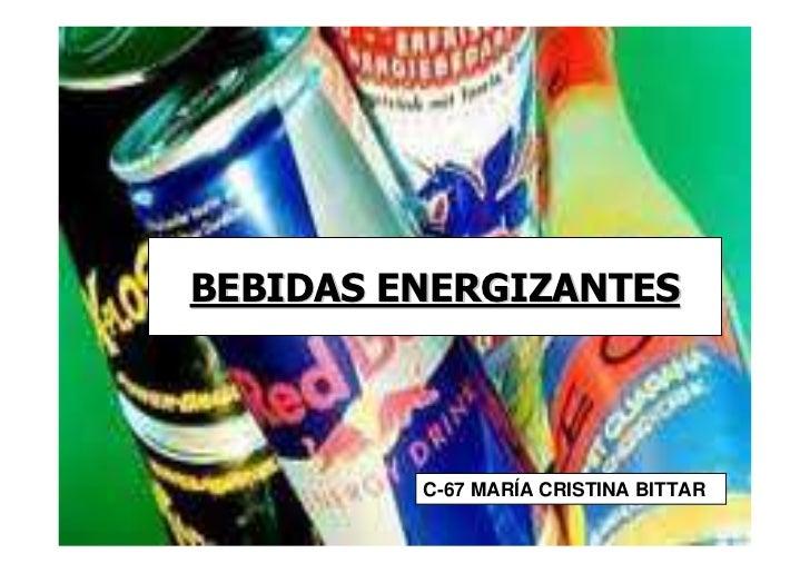 BEBIDAS ENERGIZANTES         C-67 MARÍA CRISTINA BITTAR