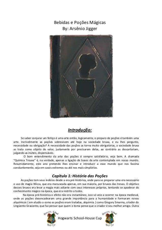 Bebidas e Poções Mágicas                                    By: Arsênio Jigger                                           I...