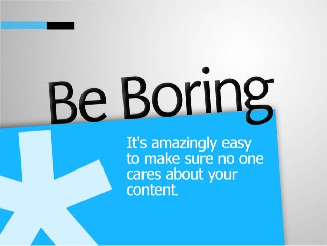 Be boring