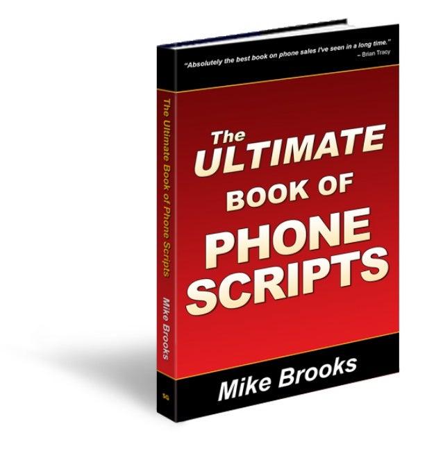 UltimateBook OfPhoneScriptsExcerptswww.MrInsideSales.comMike Brooks