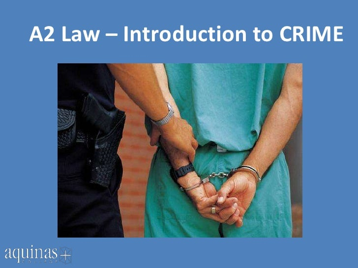 A2 Law – Introduction to CRIME