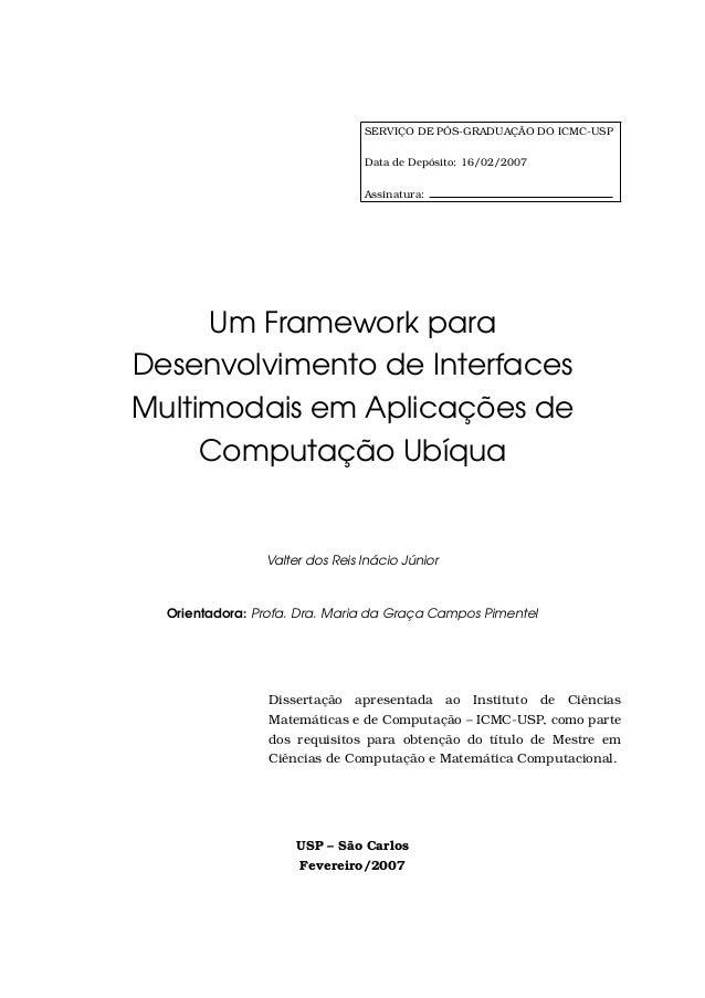 SERVIÇO DE PÓS-GRADUAÇÃO DO ICMC-USP Data de Depósito: 16/02/2007 Assinatura: Um Framework para Desenvolvimento de Interfa...