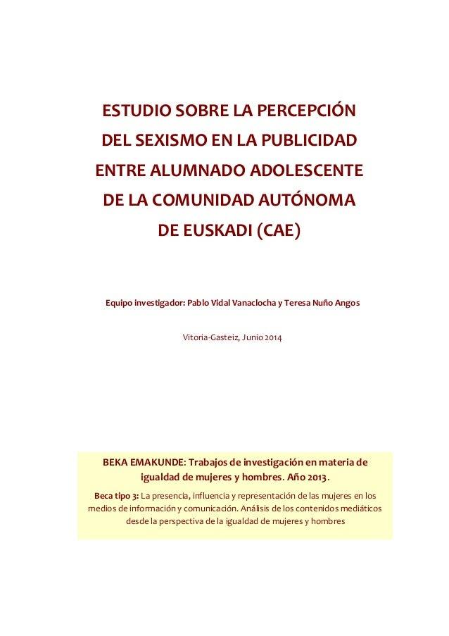 ESTUDIO SOBRE LA PERCEPCIÓN DEL SEXISMO EN LA PUBLICIDAD ENTRE ALUMNADO ADOLESCENTE DE LA COMUNIDAD AUTÓNOMA DE EUSKADI (C...