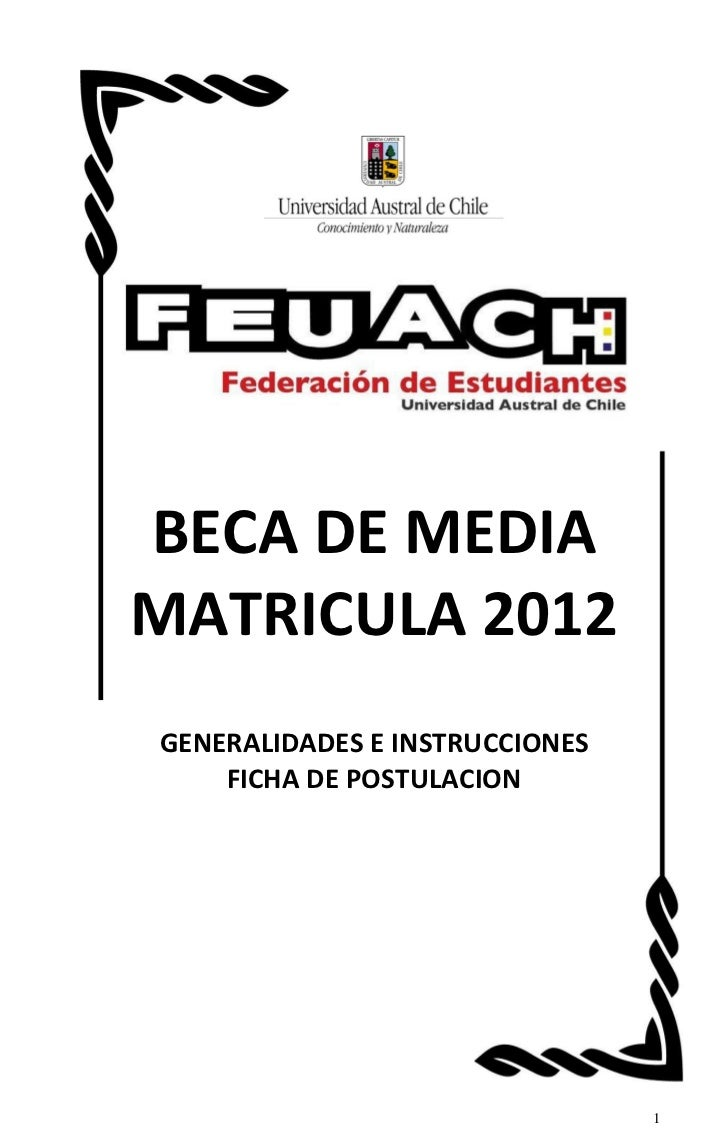 BECA DE MEDIAMATRICULA 2012GENERALIDADES E INSTRUCCIONES    FICHA DE POSTULACION                                1