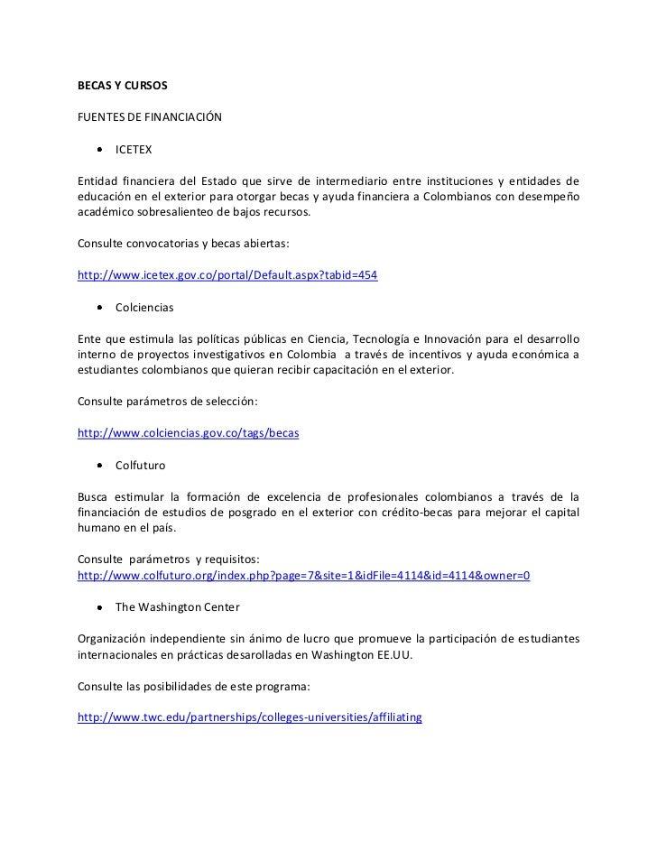 BECAS Y CURSOS<br />FUENTES DE FINANCIACIÓN <br />ICETEX                <br />Entidad financiera del Estado que sirve de i...