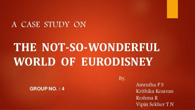 the not so wonderful world of eurodisney case study answers