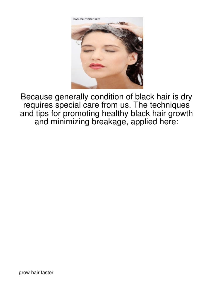Because generally condition of black hair is dry requires special care from us. The techniquesand tips for promoting healt...