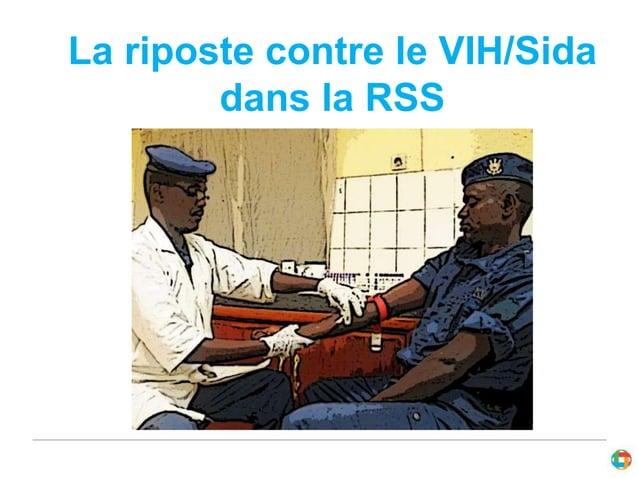 La riposte contre le VIH/Sida  dans la RSS