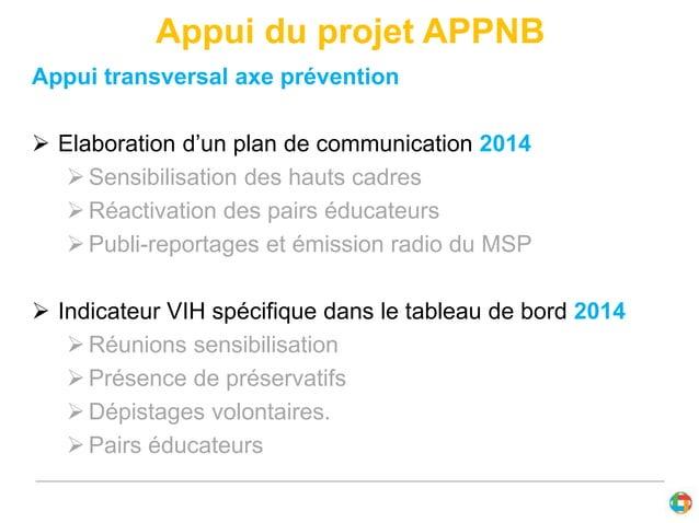 Appui du projet APPNB  Appui transversal axe prévention   Elaboration d'un plan de communication 2014  Sensibilisation d...