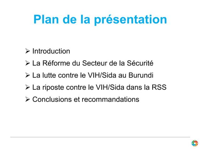 Plan de la présentation   Introduction   La Réforme du Secteur de la Sécurité   La lutte contre le VIH/Sida au Burundi ...