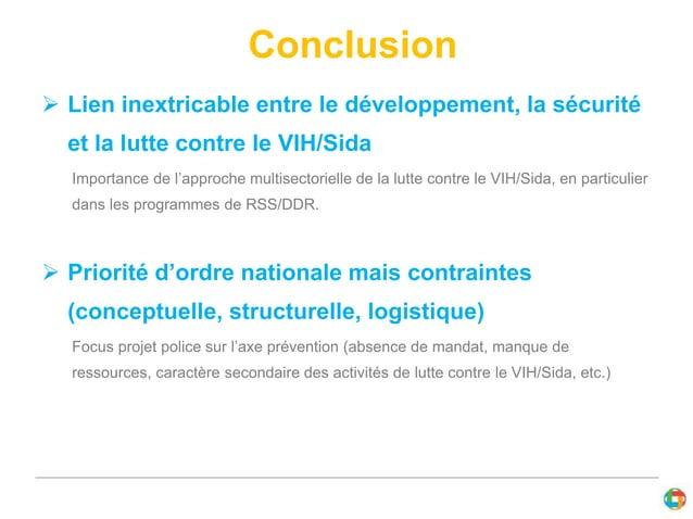 Conclusion   Lien inextricable entre le développement, la sécurité  et la lutte contre le VIH/Sida  Importance de l'appro...