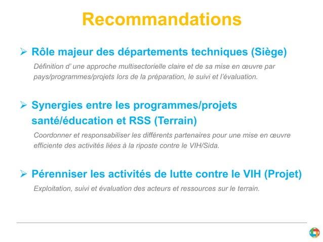 Recommandations   Rôle majeur des départements techniques (Siège)  Définition d' une approche multisectorielle claire et ...