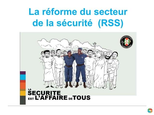 La réforme du secteur  de la sécurité (RSS)