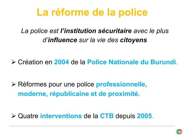 La réforme de la police  La police est l'institution sécuritaire avec le plus  d'influence sur la vie des citoyens   Créa...