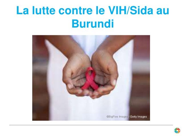 La lutte contre le VIH/Sida au  Burundi  ©BigFive Images / Getty Images