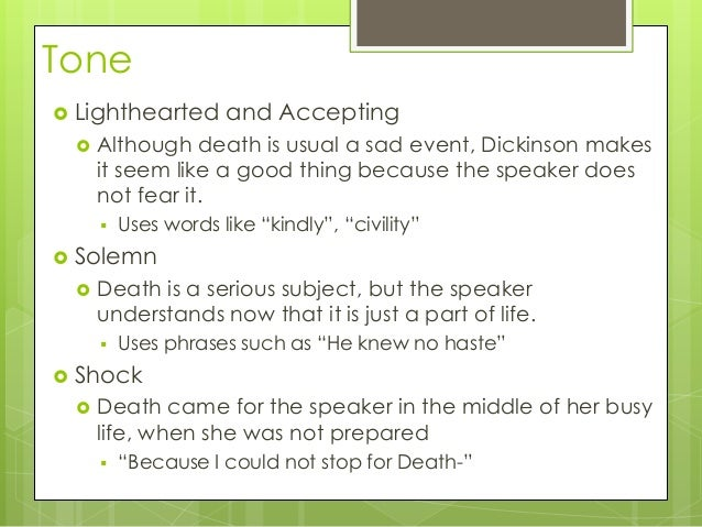an analysis of emily dickinsons because i could not stop for death Because i could not stop for death emily dickinson language & tone shape & pattern tone diction characteristic of emily dickinson, this poem contains vast amount of dashes.
