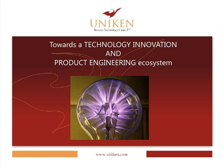 Towards a TECHNOLOGY INNOVATION                AND  PRODUCT ENGINEERING ecosystem