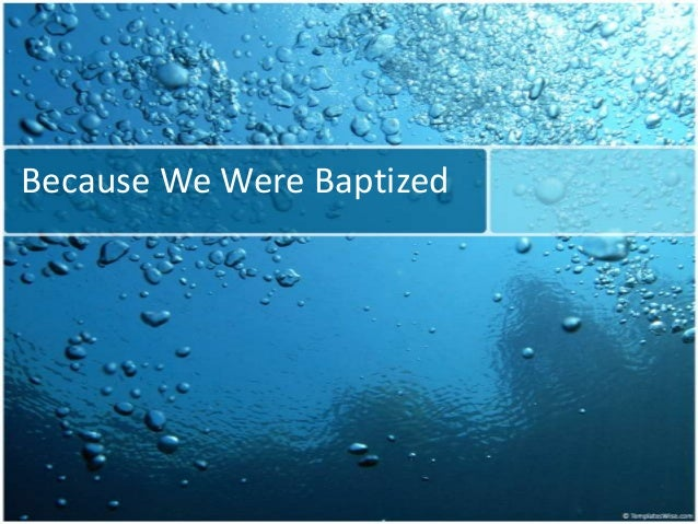 Because We Were Baptized