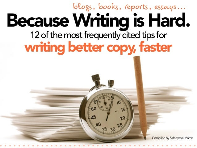 "blo!"", book#, $e%ort"", &""'a(s...  Because Writing is Hard. 12 of the most frequently cited tips for  writing better copy, ..."