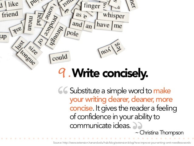 """9. Write concisely.  """"  Substitute a simple word to make your writing clearer, cleaner, more concise. It gives the reader ..."""