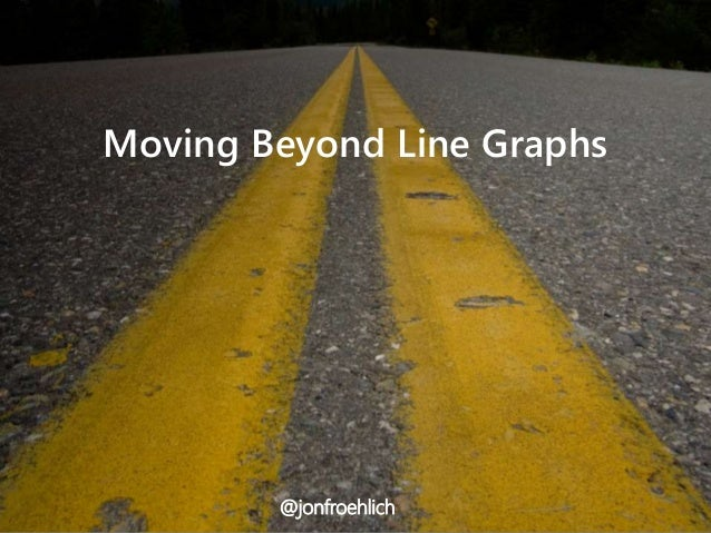 Moving Beyond Line Graphs @jonfroehlich