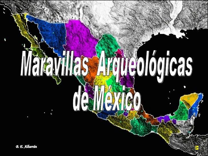 Maravillas  Arqueológicas  de México B. E. Albarrán