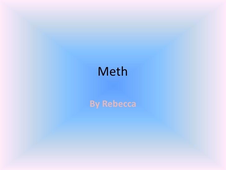 Meth<br />By Rebecca<br />