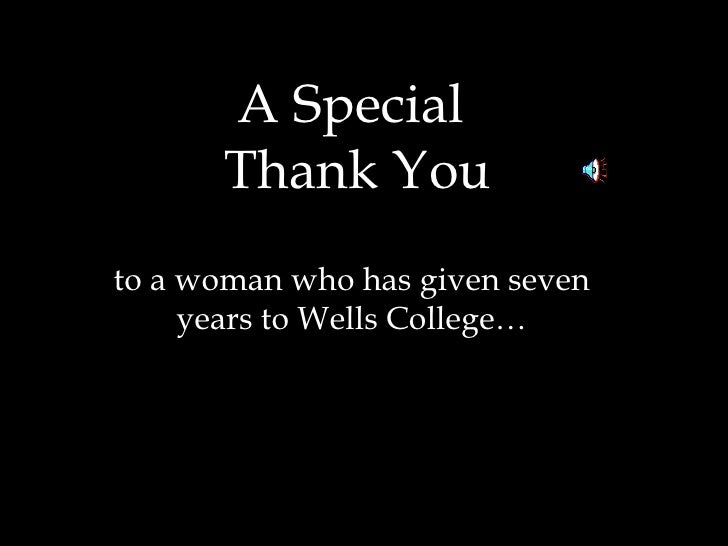 A Special  Thank You to a woman who has given seven years to Wells College…