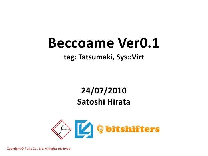 Beccoame Ver0.1                                           tag: Tatsumaki, Sys::Virt                                       ...