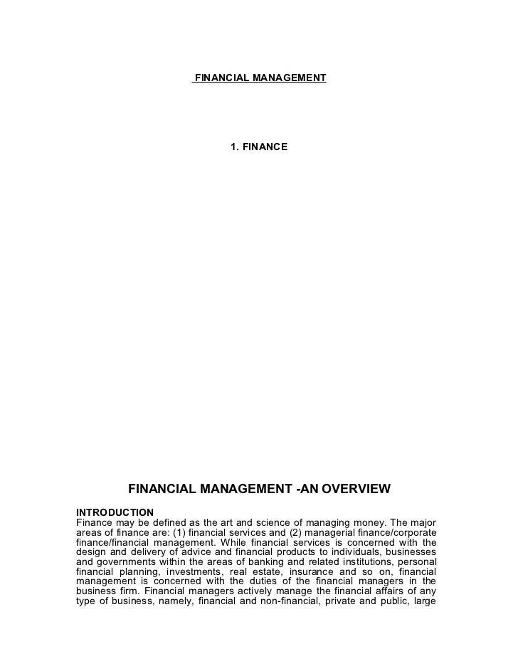 FINANCIAL MANAGEMENT                                  1. FINANCE           FINANCIAL MANAGEMENT -AN OVERVIEWINTRODUCTIONFi...