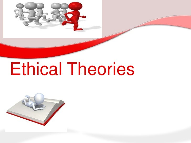 Ethical Theories<br />
